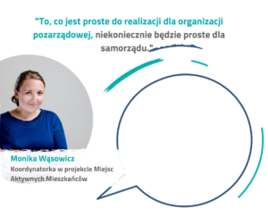 """Rozmowa z Moniką Wąsowicz, koordynatorką w projekcie """"Miejsc Aktywnych Mieszkańców"""""""